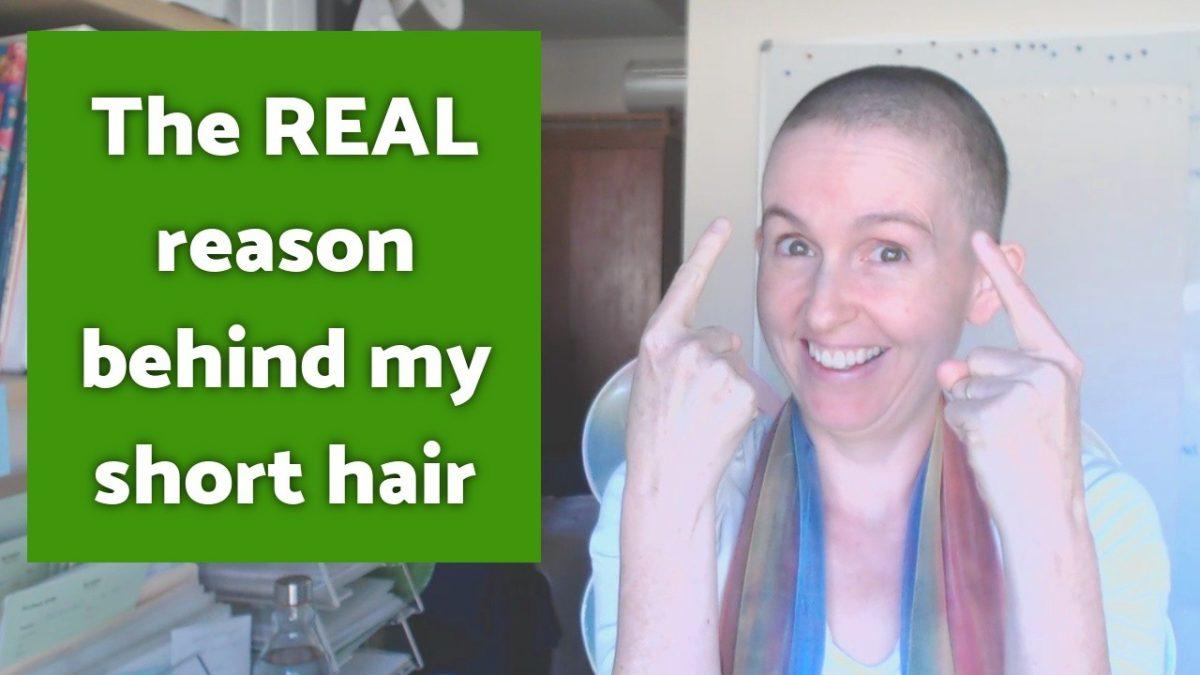 Video - The REAL reason behind my short hair