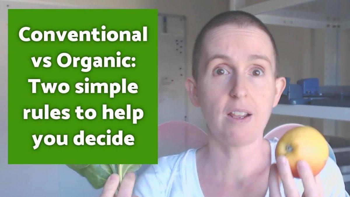 Video - Conventional vs Organic
