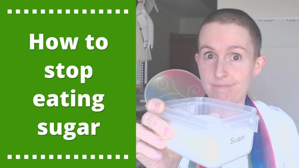 Video - How to stop eating sugar
